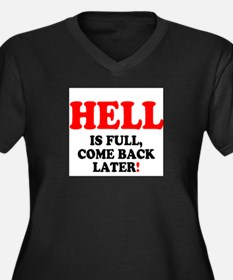 HELL IS FULL - COME BACK LATER! Plus Size T-Shirt