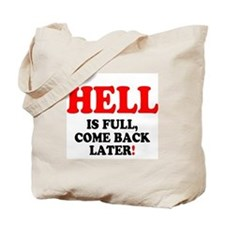HELL IS FULL - COME BACK LATER! - Tote Bag