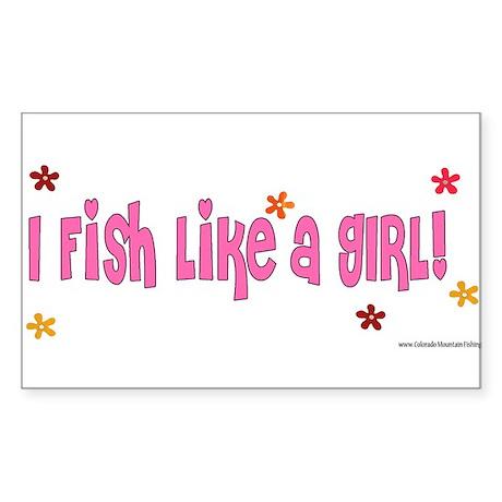 I Fish Like a Girl Rectangle Sticker