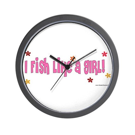 I Fish Like a Girl Wall Clock