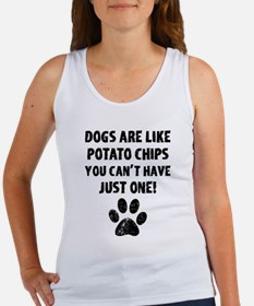 Dogs Are Like Chips Tank Top