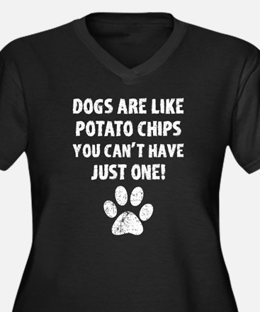 Dogs Are Like Chips Plus Size T-Shirt