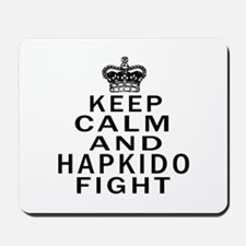 Keep Calm And Hapkido Fight Mousepad