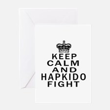 Keep Calm And Hapkido Fight Greeting Card