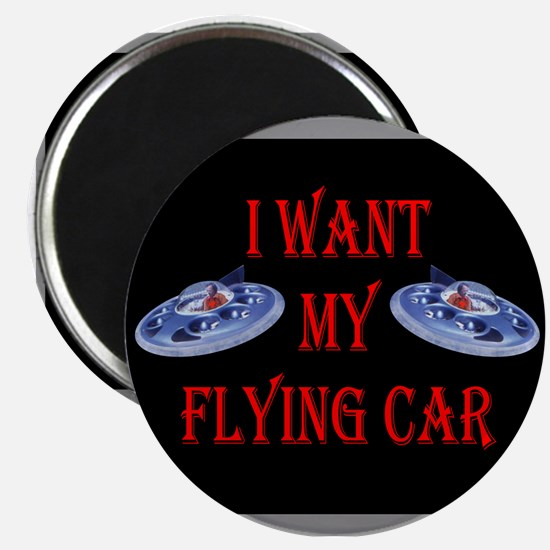 I Want My Flying Car Magnet