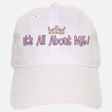 It's All About Me! Baseball Baseball Cap