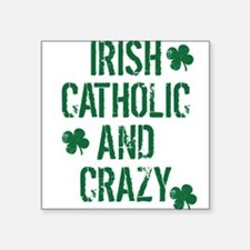 Irish Catholic And Crazy Sticker