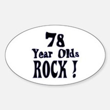 78 Year Olds Rock ! Oval Decal
