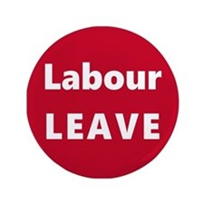 Labour: LEAVE!! Button