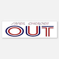 Safer Out!!! Bumper Bumper Sticker