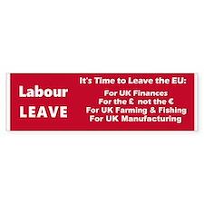 Labour: LEAVE!! Bumper Sticker