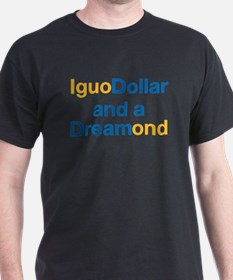 Iguo Dollar and a Dream ond T-Shirt