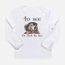 Funny Groundhog Long Sleeve Infant T-Shirt