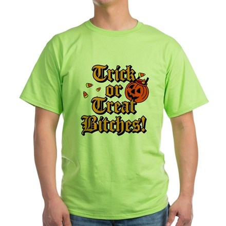 Trick or Treat Bitches! T-Shirt