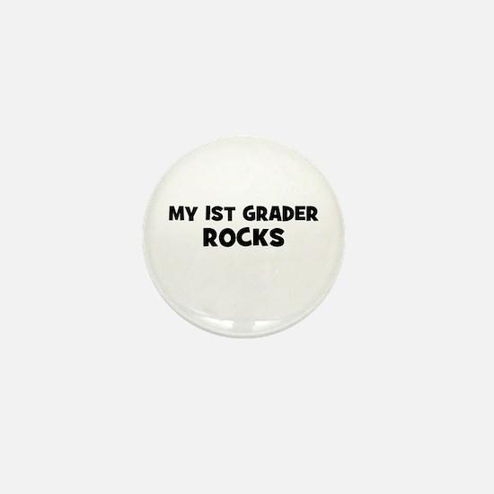 My 1st Grader Rocks Mini Button
