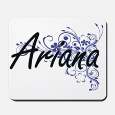 Ariana Artistic Name Design with Flowers Mousepad