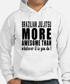 Brazilian Jiu-Jitsu More Awesome Hoodie