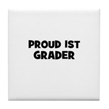 Proud 1st Grader Tile Coaster