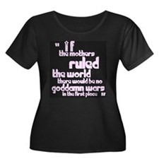 If Mothers Ruled The World T