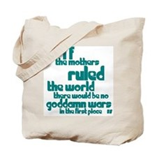If Mothers Ruled The World Tote Bag