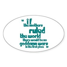 If Mothers Ruled The World Oval Decal