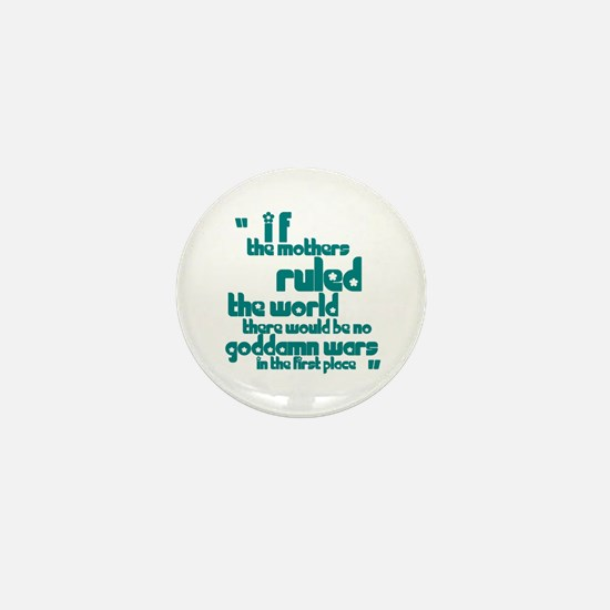 If Mothers Ruled The World Mini Button