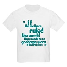 If Mothers Ruled The World T-Shirt