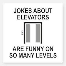 """Jokes About Elevators Square Car Magnet 3"""" x 3"""""""