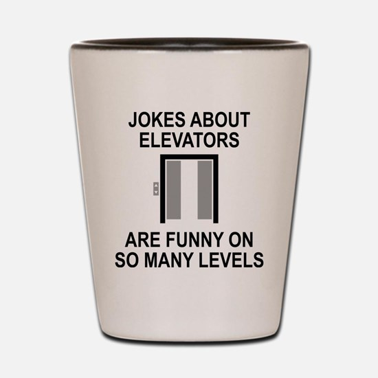 Jokes About Elevators Shot Glass