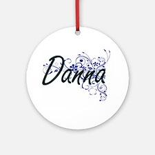 Danna Artistic Name Design with Flo Round Ornament