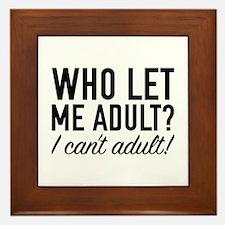 Who Let Me Adult? Framed Tile