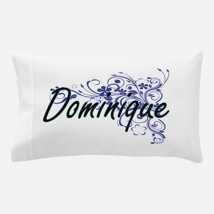 Dominique Artistic Name Design with Fl Pillow Case