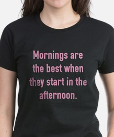 Mornings Are The Best Tee