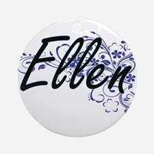 Ellen Artistic Name Design with Flo Round Ornament