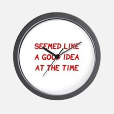 Good Idea At The Time Wall Clock