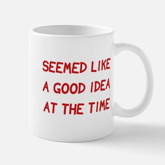 Good Idea At The Time Mug