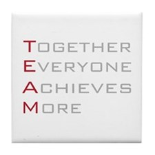 TEAM Together Everyone Achieves Tile Coaster