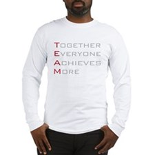 TEAM Together Everyone Achieves Long Sleeve T-Shir