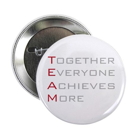 """TEAM Together Everyone Achieves 2.25"""" Button"""