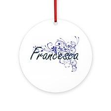 Francesca Artistic Name Design with Round Ornament