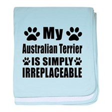 Australian Terrier is simply irreplac baby blanket