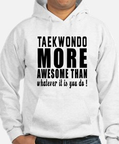 Taekwondo More Awesome Martial A Hoodie