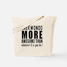 Taekwondo More Awesome Martial Arts Tote Bag