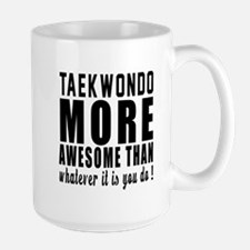 Taekwondo More Awesome Martial Arts Mug