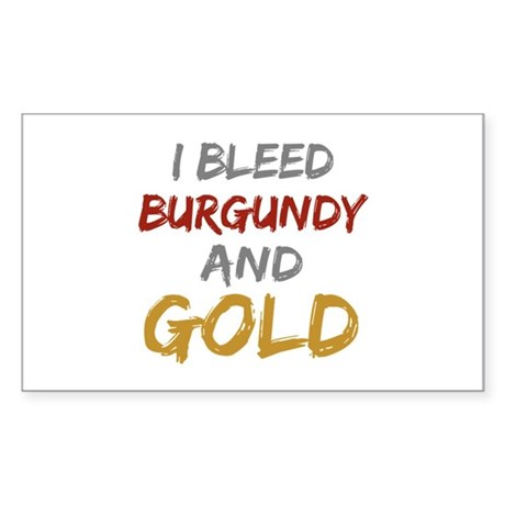 I Bleed Burgundy and gold Rectangle Sticker