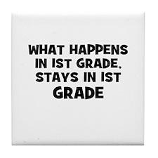 What happens in 1st Grade, St Tile Coaster