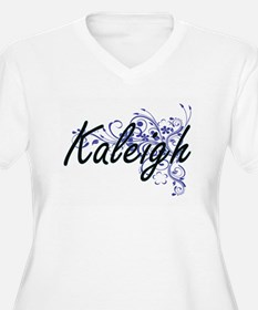 Kaleigh Artistic Name Design wit Plus Size T-Shirt