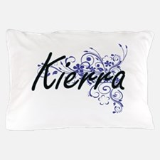 Kierra Artistic Name Design with Flowe Pillow Case