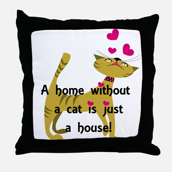 Home without a cat... Throw Pillow