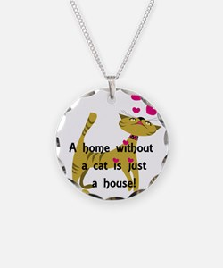 Home without a cat... Necklace